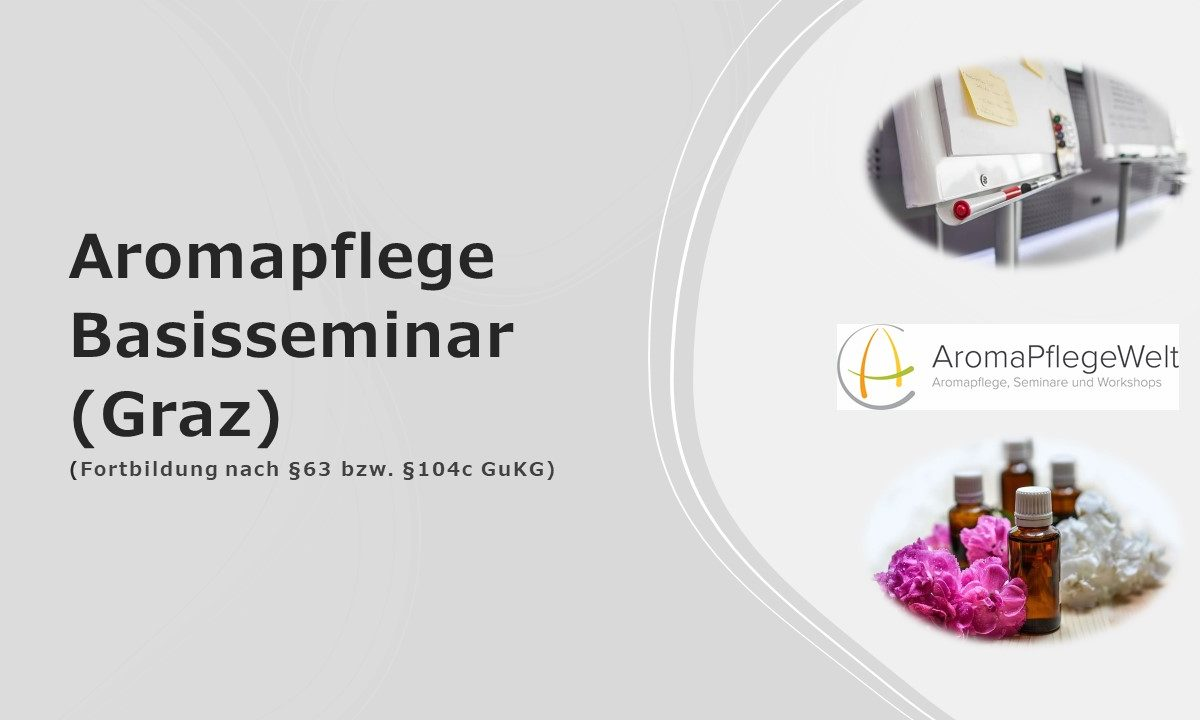 Aromapflege Basisseminar  (GRAZ)