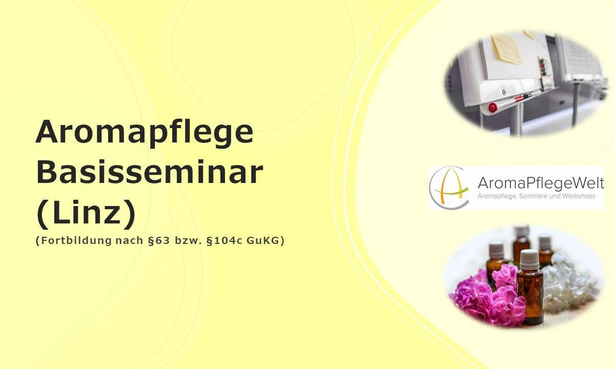 Aromapflege Basisseminar (LINZ)