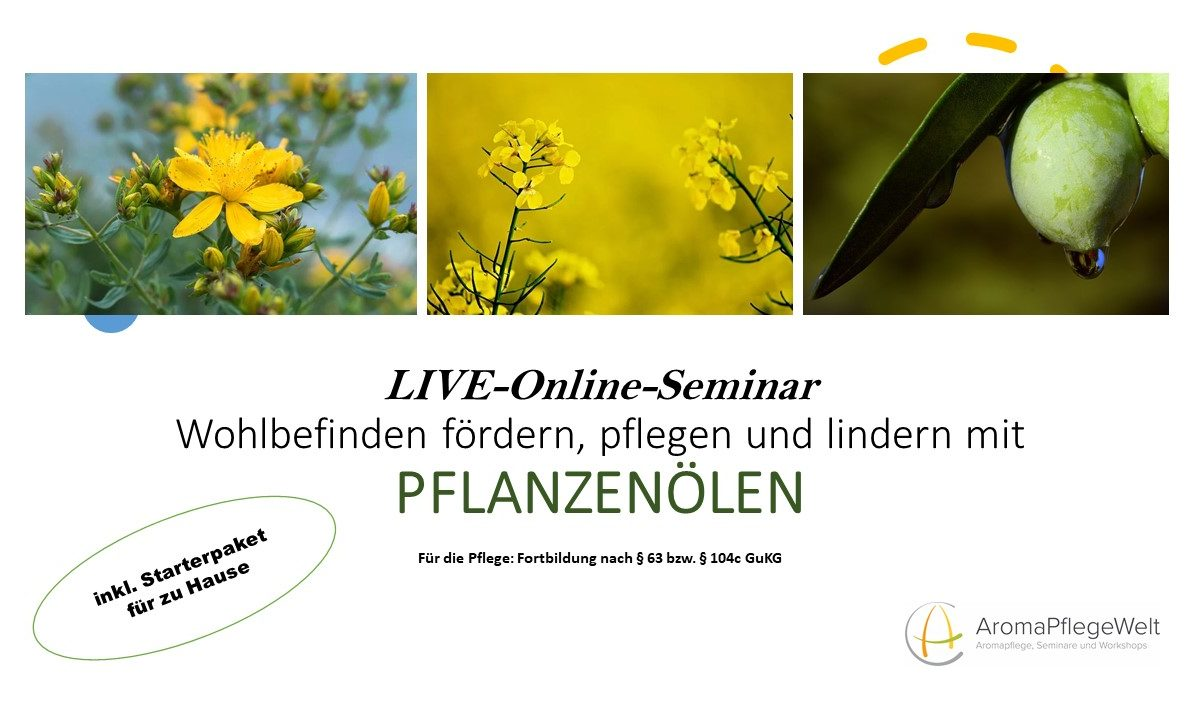 LIVE-Online-Seminar: Wohlbefinden fördern, pflegen und lindern mit PFLANZENÖLEN