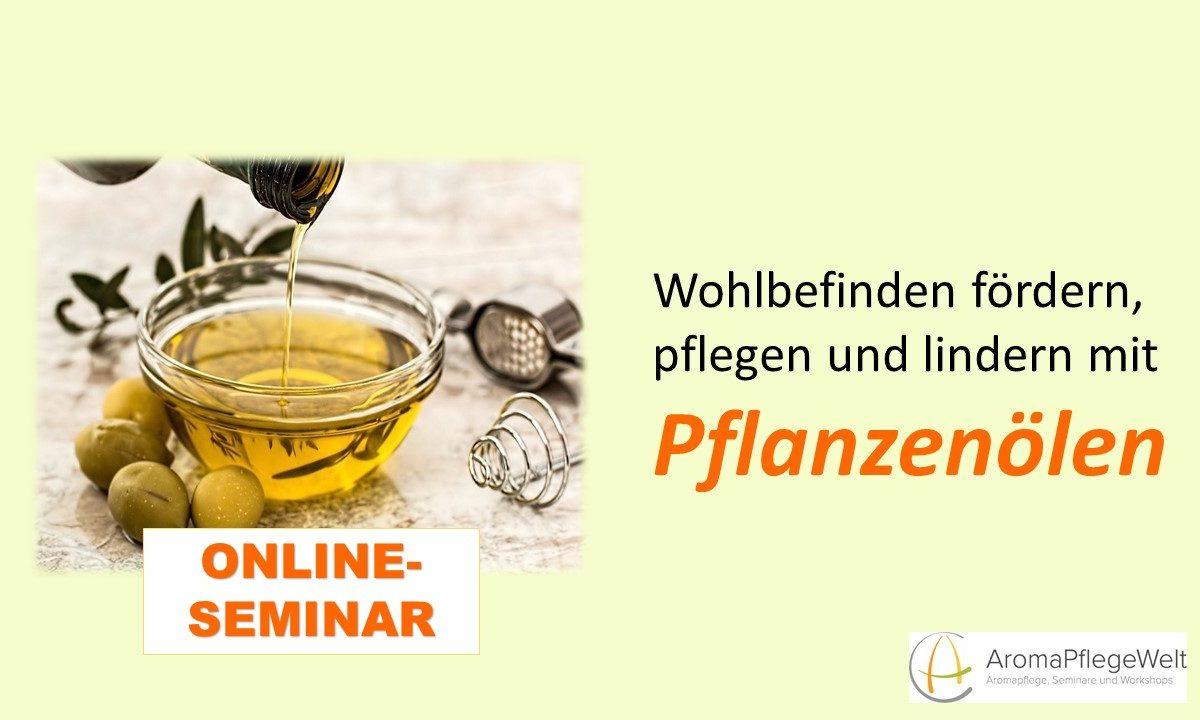 Online-Seminar – Wohlbefinden fördern, pflegen und lindern mit PFLANZENÖLEN
